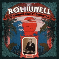 Rol Junell | Rol Junell and his Hawaiian Novelty Orchestra