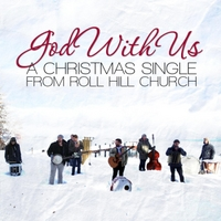 Roll Hill Church | God With Us (Emmanuel)