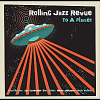 Rolling Jazz Revue | To A Planet