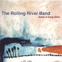The Rolling River Band | Been A Long Time