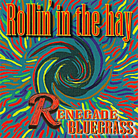 Rollin' in the Hay | Renegade Bluegrass