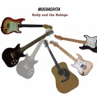 Rolly and the Rebops | Muchachita