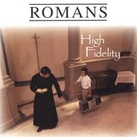 Romans | High Fidelity