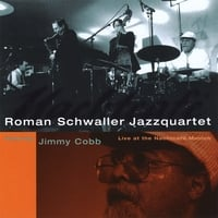 Roman Schwaller | Live At the Nachtcafe Munich Featuring Jimmy Cobb