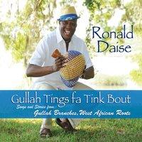 Ronald Daise | Gullah Tings Fa Tink Bout