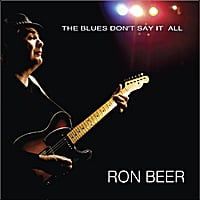 Ron Beer | The Blues Don't Say It All