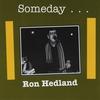 Ron Hedland: Someday