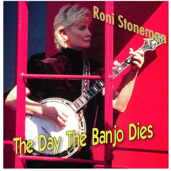 Roni Stoneman The Day The Banjo Dies CD Baby Music Store
