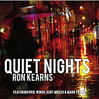 Ron Kearns | Quiet Nights (feat.Paul Wingo, Kent Miller, Mark Prince)