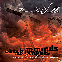 Ron Lasalle | When Hellhounds Meet Angels