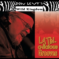 Ron Levy's Wild Kingdom | Latin-a-Licious Grooves