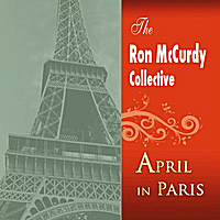 Ron McCurdy Collective | April In Paris