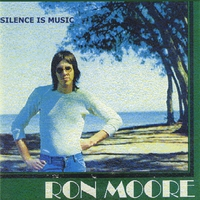 Ron Moore | Silence Is Music