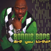 Ronnie Bops | Are You Tired?