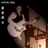 Ronnie Clay | Down