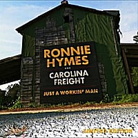 Ronnie Hymes & Carolina Freight | Just a Workin' Man