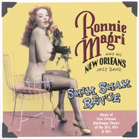 Ronnie Magri & his New Orleans Jazz Band | Shim Sham Revue- Music of New Orleans Burlesque Shows of the 30's, 40's & 50's