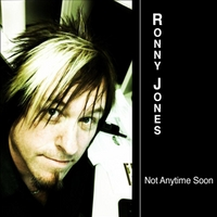 Ronny Jones | Not Anytime Soon