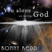 Ronny Redd | You Alone Are Worthy God