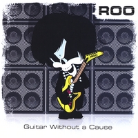 Roo | Guitar Without a Cause