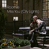 Roomie | Miss You (City Lights)