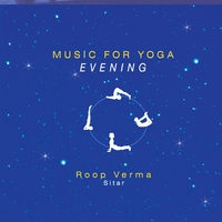 Roop Verma | Music for Yoga - Evening