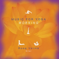 Roop Verma | Music for Yoga - Morning
