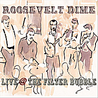 Roosevelt Dime | Live @ the Filter Bubble