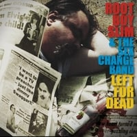 Root Boy Slim & the Sex Change Band | Left for Dead