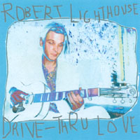 Robert Lighthouse | Drive-Thru Love