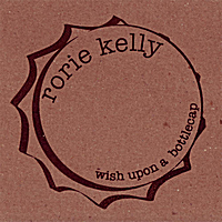 rorie kelly | Wish Upon A Bottlecap