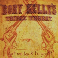 Rory Kelly's Triple Threat | Get Me Back To You