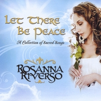 Rosanna Riverso | Let There Be Peace