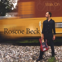 Roscoe Beck | Walk On