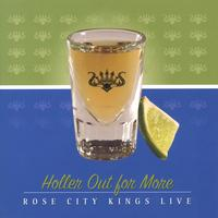 Rose City Kings | Holler Out for More