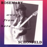 Rosemary Schonfeld | Away from Here