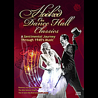 Rosemary Squires, Dennis Lotis, Al Saxon Big Band, Mike Sammes Singers | Hooked On Dance Hall Classics - a Sentimental Journey Through 1940s Music