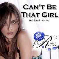 Rose Renee | Can't Be That Girl
