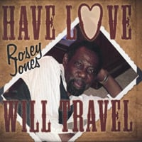 Rosey Jones | Have Love Will Travel