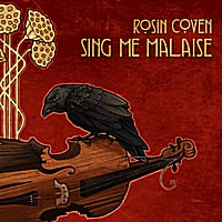 Rosin Coven | Sing Me Malaise