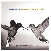 Ross Beach | You Make It Look So Easy