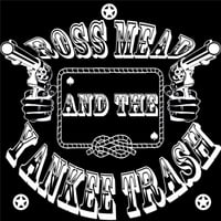 Ross Mead & the Yankee Trash | I'm the Kinda Guy