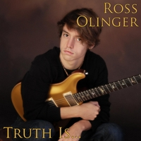 Ross Olinger | Truth Is...