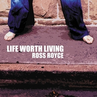 Ross Royce | Life Worth Living