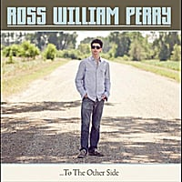 Ross William Perry | ...To the Other Side