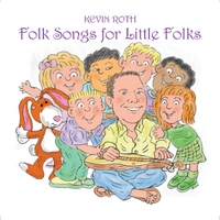 Kevin Roth | Folk Songs For Little Folks