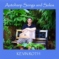 Kevin Roth | Autoharp Songs and Solos