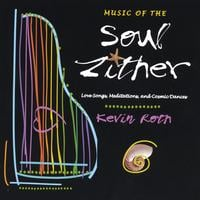 Kevin Roth | Music Of The Soul Zither