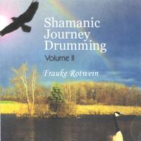 Frauke Rotwein | Shamanic Journey Drumming Volume II