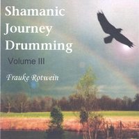 Frauke Rotwein | Shamanic Journey Drumming Volume 3
